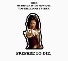 My Name Is Inigo Montoya. Unisex T-Shirt