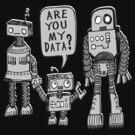 My Data? Robot Kid by jarhumor