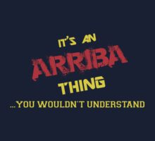 It's an ARRIBA thing, you wouldn't understand !! by itsmine