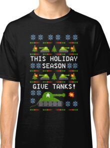 Ugly Christmas Sweater - This Holiday Season Give Tanks! Classic T-Shirt
