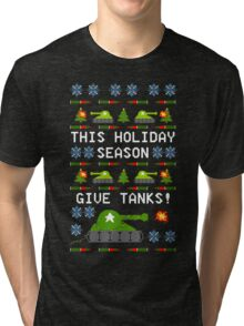 Ugly Christmas Sweater - This Holiday Season Give Tanks! Tri-blend T-Shirt