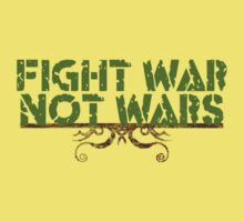Fight War Not Wars by Karin  Hildebrand Lau