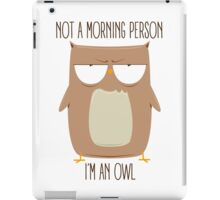 Not A Morning Person iPad Case/Skin