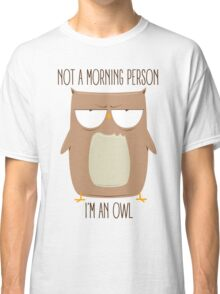 Not A Morning Person Classic T-Shirt