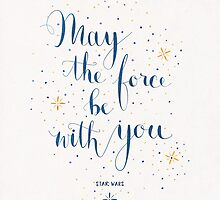 Star Wars . May the force be with you by earthlightened