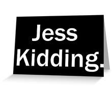 JessKidding Greeting Card