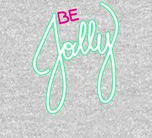 Be Jolly Unisex T-Shirt