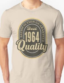 Satisfaction Guaranteed  Best  1964 Quality T-Shirt