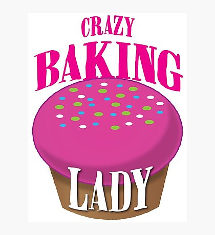 CRAZY BAKING LADY Photographic Print