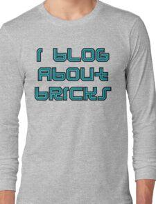 I BLOG ABOUT BRICKS, Long Sleeve T-Shirt