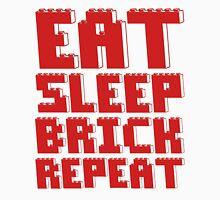 EAT, SLEEP, BRICK, REPEAT Unisex T-Shirt