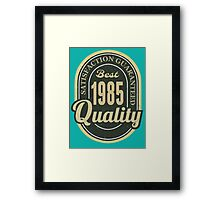 Satisfaction Guaranteed  Best  1985 Quality Framed Print
