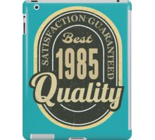 Satisfaction Guaranteed  Best  1985 Quality iPad Case/Skin