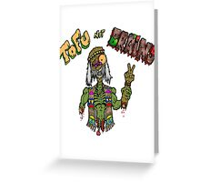 Tofu Not Brains Greeting Card