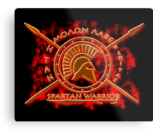 Spartan warrior - Molon lave and come back with your shield or on it! Metal Print