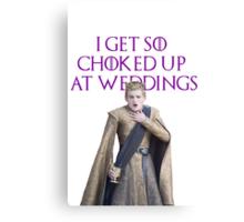 I GET SO CHOKED UP AT WEDDINGS Canvas Print
