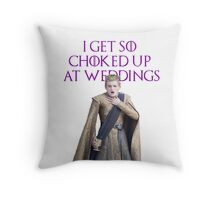 I GET SO CHOKED UP AT WEDDINGS Throw Pillow