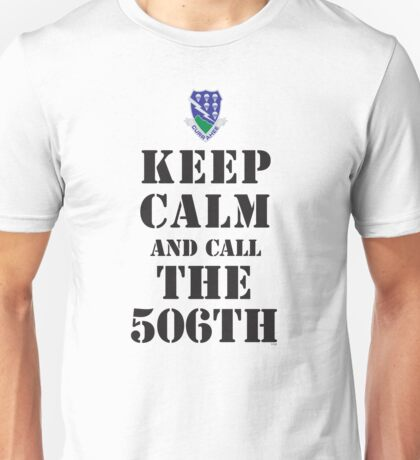 KEEP CALM AND CALL THE 506TH Unisex T-Shirt
