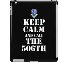 KEEP CALM AND CALL THE 506TH iPad Case/Skin