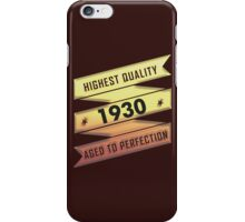 Highest Quality 1930 Aged To Perfection iPhone Case/Skin