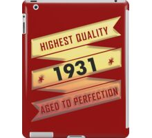 Highest Quality 1931 Aged To Perfection iPad Case/Skin