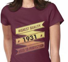 Highest Quality 1931 Aged To Perfection Womens Fitted T-Shirt
