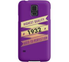Highest Quality 1932 Aged To Perfection Samsung Galaxy Case/Skin