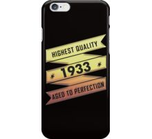 Highest Quality 1933 Aged To Perfection iPhone Case/Skin