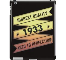 Highest Quality 1933 Aged To Perfection iPad Case/Skin