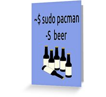 Arch Linux sudo pacman -S beer Greeting Card