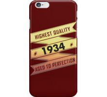 Highest Quality 1934 Aged To Perfection iPhone Case/Skin