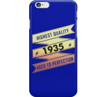 Highest Quality 1935 Aged To Perfection iPhone Case/Skin