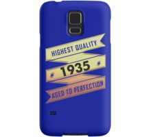 Highest Quality 1935 Aged To Perfection Samsung Galaxy Case/Skin
