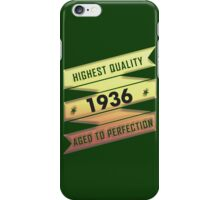 Highest Quality 1936 Aged To Perfection iPhone Case/Skin