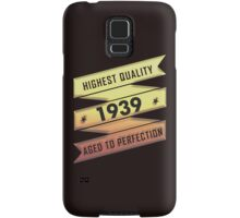 Highest Quality 1939 Aged To Perfection Samsung Galaxy Case/Skin