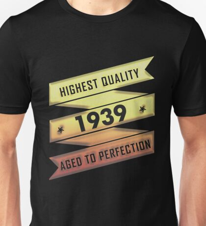 Highest Quality 1939 Aged To Perfection Unisex T-Shirt