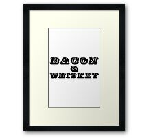 Bacon & Whiskey Framed Print