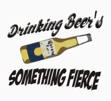 Drinking Beer's, Something Fierce by muzza22