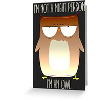 Not A Night Person, I'm An Owl Greeting Card