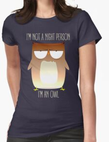 Not A Night Person, I'm An Owl Womens Fitted T-Shirt