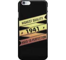 Highest Quality 1941 Aged To Perfection iPhone Case/Skin