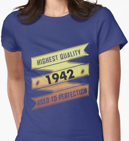 Highest Quality 1941 Aged To Perfection Womens Fitted T-Shirt