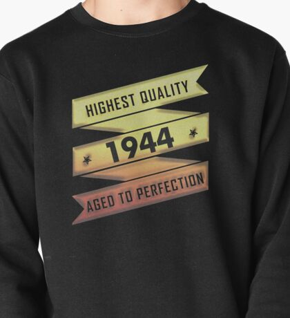 Highest Quality 1944 Aged To Perfection Pullover