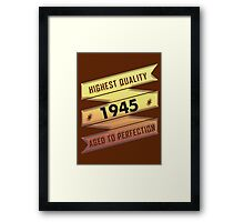 Highest Quality 1945 Aged To Perfection Framed Print