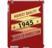 Highest Quality 1945 Aged To Perfection iPad Case/Skin