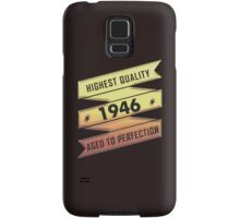 Highest Quality 1946 Aged To Perfection Samsung Galaxy Case/Skin