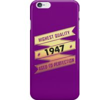 Highest Quality 1947 Aged To Perfection iPhone Case/Skin