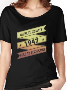 Highest Quality 1947 Aged To Perfection Women's Relaxed Fit T-Shirt