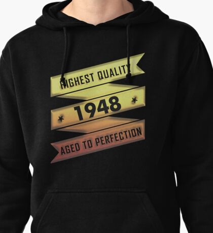 Highest Quality 1948 Aged To Perfection Pullover Hoodie