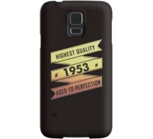 Highest Quality 1953 Aged To Perfection Samsung Galaxy Case/Skin